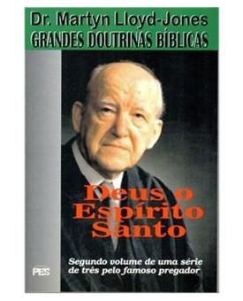 Grandes Doutrinas Bíblicas | Vol. 2 | Deus o Espírito Santo | Martyn Lloyd-Jones