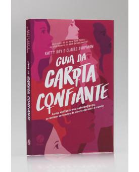 Guia da Garota Confiante | Katty Kay e Claire Shipman