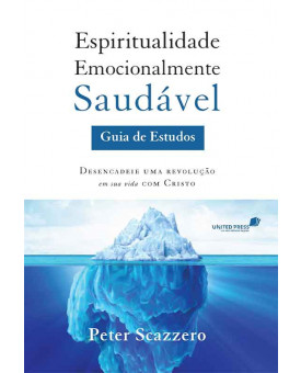 Espiritualidade Emocionalmente Saudável | Guia de Estudo | Peter Scazzero