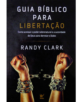 Guia Bíblico para Libertação | Randy Clark