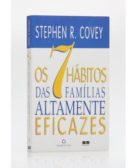 Os 7 Hábitos das Famílias Altamente Eficazes | Stephen R. Covey