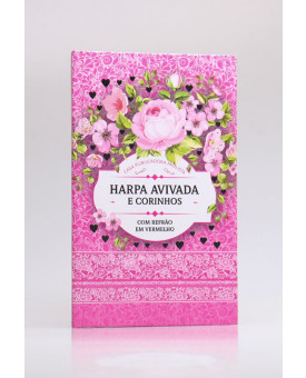 Harpa Avivada e Corinhos | Capa Dura | Letra Hipergigante | Floral Pink