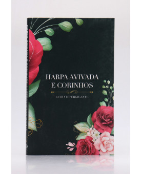 Harpa Avivada e Corinhos   Brochura   Letra Hipergigante   Floral