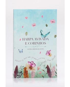Harpa Avivada e Corinhos   Brochura   Letra Hipergigante   Jardim Secreto