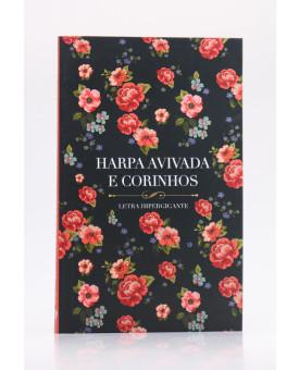 Harpa Avivada e Corinhos | Brochura | Letra Hipergigante | Rosas