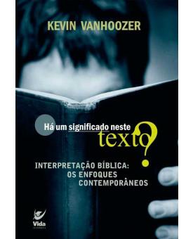 Há um Significado Neste Texto | Kevin J. Vanhoozer