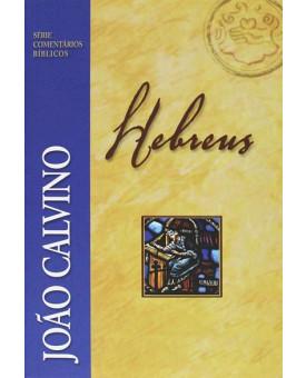Hebreus | Série Comentários Bíblicos | João Calvino