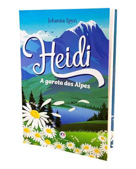 Heidi | A garota dos Alpes | Johanna Spyri