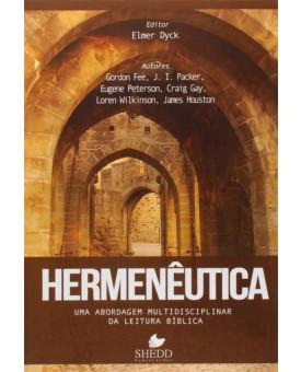 Hermenêutica | Uma Abordagem Multidisciplinar Da Leitura Bíblica | Elmer Dyck