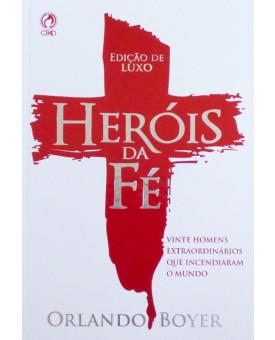 Heróis da Fé | Edição Luxo | Orlando Boyer