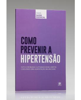 Coleção Saúde Essencial   Como Prevenir a Hipertensão   Alto Astral