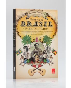 História do Brasil Para Ocupados | Luciano Figueiredo