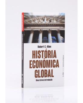 História Econômica Global | Edição de Bolso | Robert C. Allen