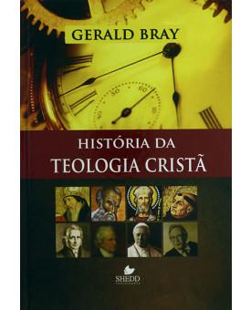 História da Teologia Cristã | Gerald Bray