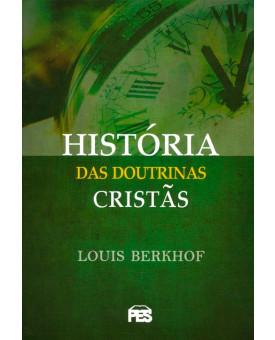 Histórias das Doutrinas Cristãs | Louis Berkhof