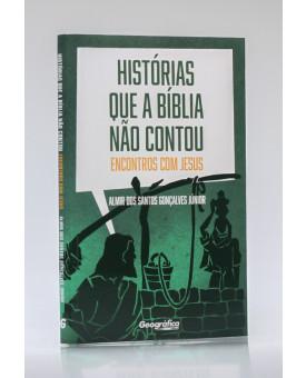 As Histórias Que a Bíblia Não Contou | Almir dos Santos Gonçalves Júnior