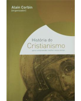 História do Cristianismo | Para Compreender Melhor Nosso Tempo