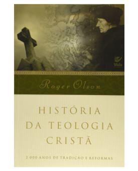 História da Teologia Cristã | Roger Olson