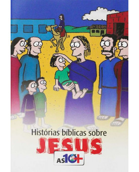 As 10 Mais Histórias Bíblicas Sobre Jesus