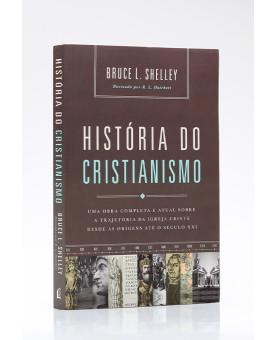 História do Cristianismo   Brochura   Bruce L. Shelley