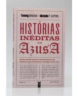 Histórias Inéditas de Azusa | Tommy Welchel e Michelle P. Griffith