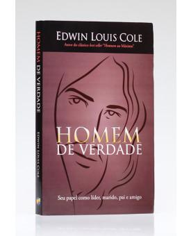 Homem de Verdade   Edwin Louis Cole