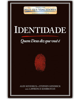 Identidade | Alex Kendrick e Stephen Kendrick com Lawrence Kimbrough
