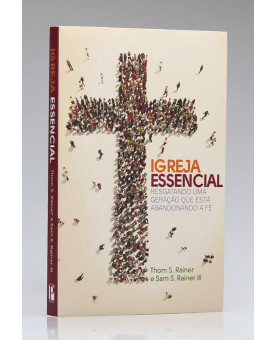 Igreja Essencial | Thom S. Rainer e Sam S. Rainer III