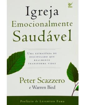 Igreja Emocionalmente Saudável | Peter Scazzero | Warren Bird