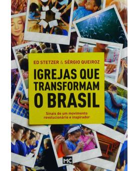Igrejas que Transformam o Brasil | Ed Stetzer | Sérgio Queiroz