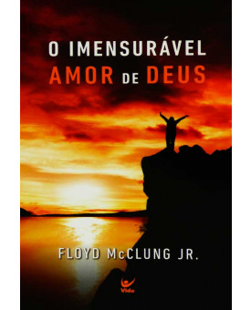 O Imensurável Amor de Deus | Floyd McMclung Jr