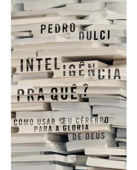 Inteligência Pra Quê?   Pedro Dulci