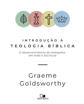 Introdução à Teologia Bíblica | Graeme Goldsworthy