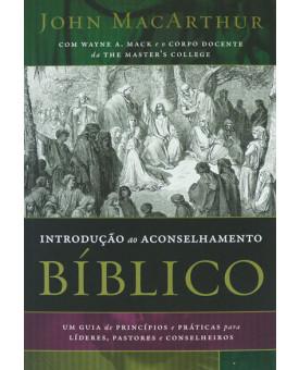 Livro Introdução ao Aconselhamento Bíblico | John Macarthur e Wayne A. Mack