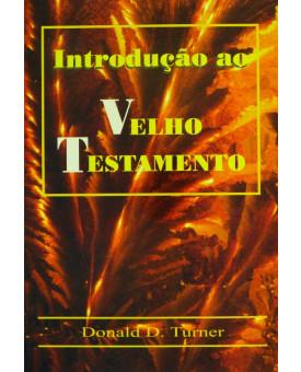 Introdução ao Velho Testamento | Donald D. Turner