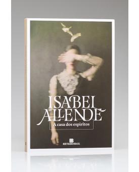 A Casa dos Espíritos   Isabel Allende
