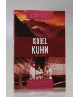 Série Heróis Cristãos Ontem & Hoje | Isobel Kuhn | Janet Benge e Geoff Benge