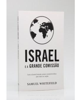 Israel e a Grande Comissão | Samuel Whitefield