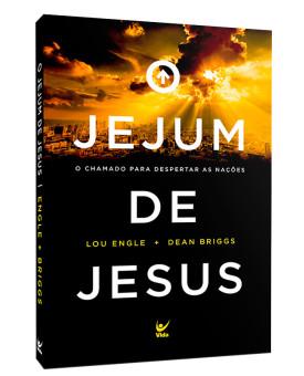 Jejum de Jesus | Lou Engle | Dean Briggs