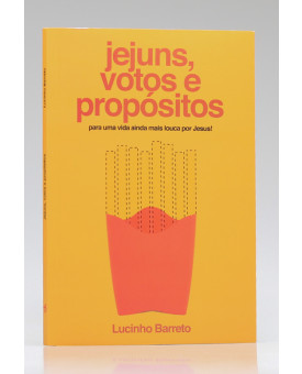 Jejuns, Votos e Propósitos | Lucinho Barreto
