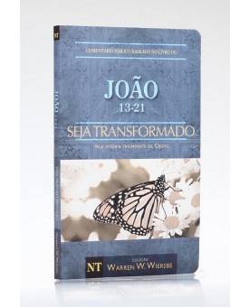 Seja Transformado | João | Vol. II | Warren W. Wiersbe