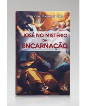 José no Mistério da Encarnação | Marcionei Miguel da Silva