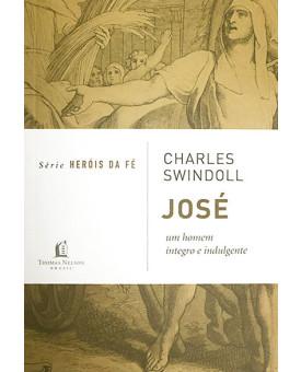 Série Heróis da Fé | José | Charles Swindoll