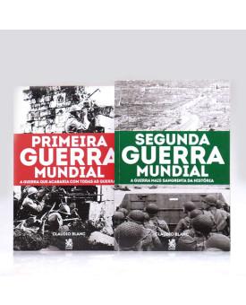 Kit 2 Livros | Primeira e Segunda Guerra Mundial | Claudio Blanc