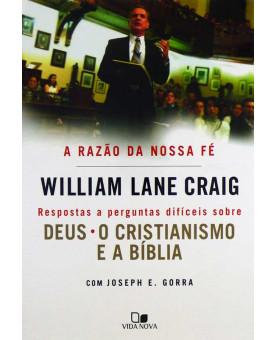 A Razão da Nossa Fé   William Lane Craig
