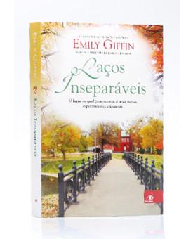 Laços Inseparáveis | Emily Giffin