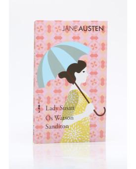 Lady Susan, Os Watson e Sanditon | Edição de Bolso | Jane Austen