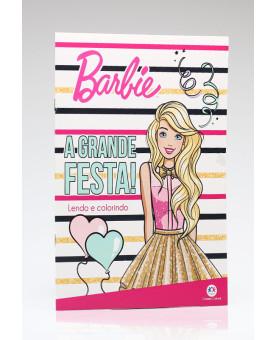 Lendo e Colorindo | Barbie | A Grande Festa! | Ciranda Cultural