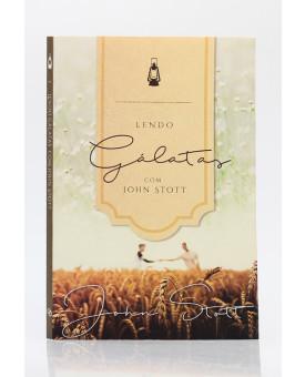 Série Lendo a Bíblia com John Stott | Gálatas | John Stott