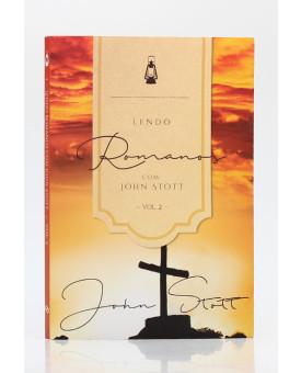 Série Lendo a Bíblia com John Stott | Romanos | Vol. 2 | John Stott